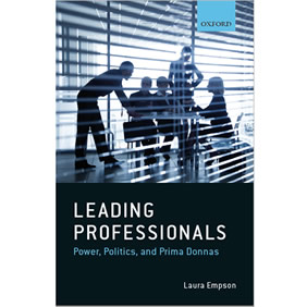Leading Professionals - Power, Politics and Prima Donnas